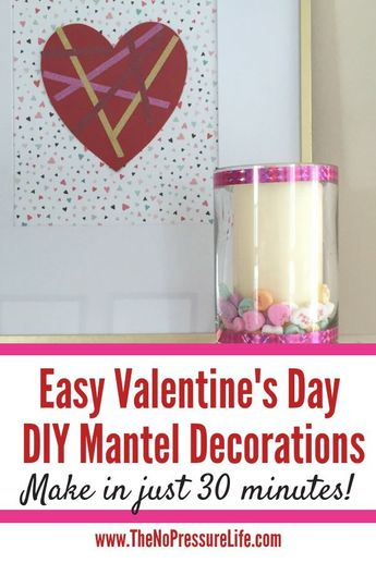 Valentine's Day Mantel Decorations That Are Easy to Make!
