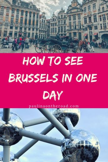 10 Things To Do in Brussels in a Day