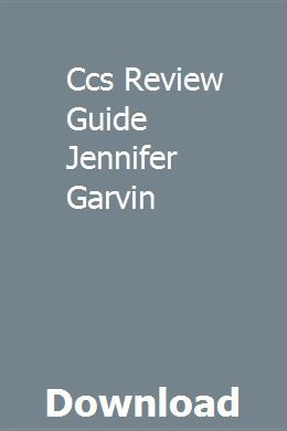 Ccs Review Guide Jennifer Garvin pdf download