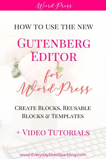 How to Use the Gutenberg Block Editor for WordPress 5.0