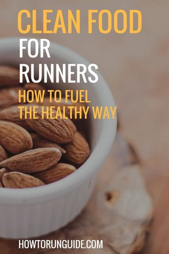 Clean Food for Runners: How to Fuel the Healthy Way