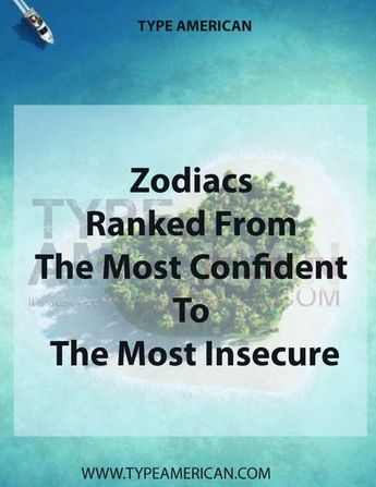 Horoscope zodiac signs ranked most insecure most confident