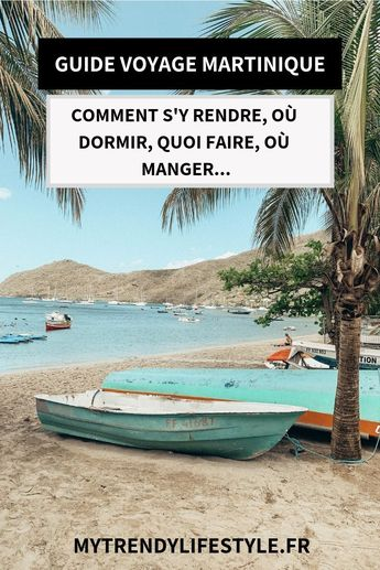 Visiter la Martinique, le guide voyage - My Trendy Lifestyle