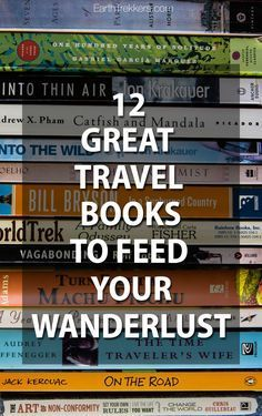 12 great travel books to inspire your wanderlust