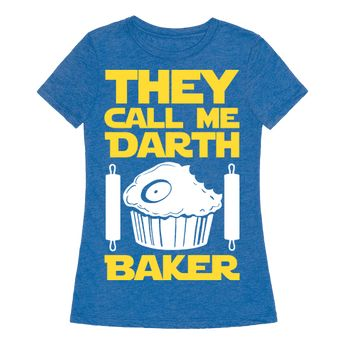 They Call Me Darth Baker T-Shirt | LookHUMAN