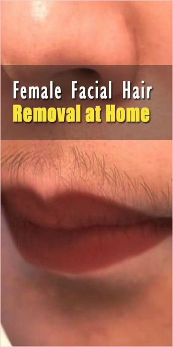 11 Best Female Facial Hair Removal Ideas at Home