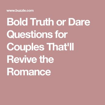 100 Dirty Truth Or Dare Questions For Teens Adults Couples