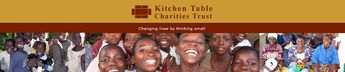 The Kitchen Table Charities Trust - changing lives by thinking small ... tiny projects that truly transform lives in some of the world's most deprived communities. Charity started by John Humphrys.