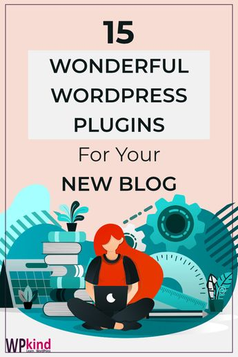 15 Wonderful WordPress Plugins For Your New Blog