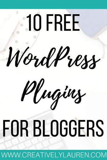 10 Free WordPress Plugins for Bloggers | Creatively Lauren
