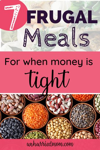 7 Frugal Meals For When Money is Tight