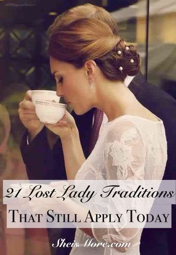 21 Lost Lady Traditions That Still Apply Today | She is MORE