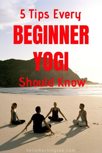 5 must-know tips as you begin to dive into your yoga practice.