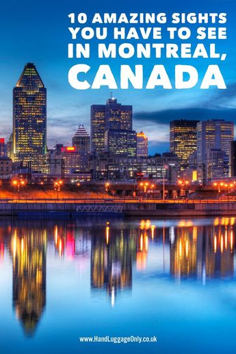 10 Amazing Things To See And Do In Montreal …In Quebec, Canada