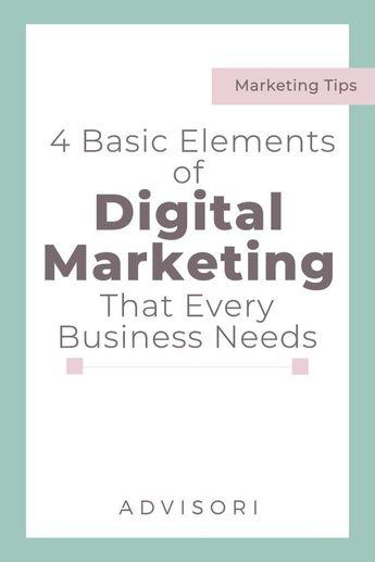 4 Basic Elements of Digital Marketing Every Business Needs | Advisori