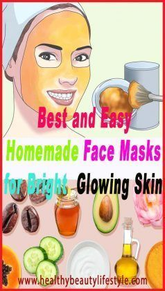Best and Easy Homemade Face Masks for Bright, Glowing Skin