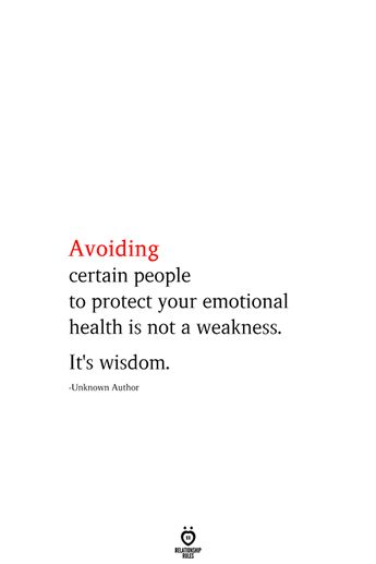 Avoiding certain people to protect your emotional health is not weakness