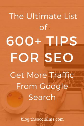 Search Engines are still a powerful tool to drive traffic to a blog or website. Here are over 600 tips for SEO to get more traffic from Google search. Optimize your blog for better SEO and search results with these awesome SEO tips. Get more blog traffic from Google. #bloggingtips #seo #searchengineoptimization #blogtraffic #startablog