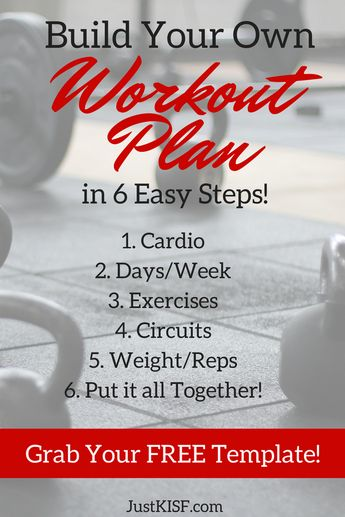 How to Build Your Own Workout Plan in 6 Steps -