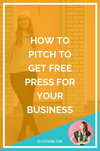 How to pitch to get free press for your business - Elise Darma