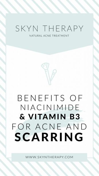 Benefits of vitamin B3/niacinimide for acne and scars