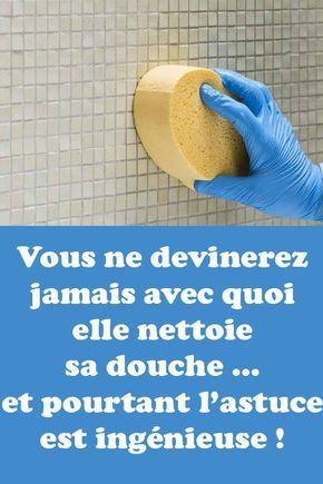 Vous ne devinerez jamais avec quoi elle nettoie sa douche … et pourtant l'astuce est ingénieuse !!!