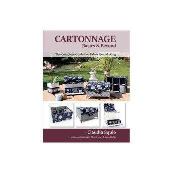 Cartonnage Basics & Beyond - by Claudia Squio & Sherri Jones & Lynn Hodge (Paperback)