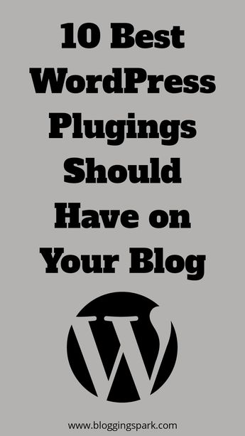 Top 10 Best WordPress plugins you must have on your blog.