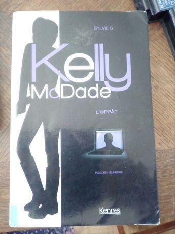 """Kelly McDade, L'@ppât, de Sylvie G. Kennes"