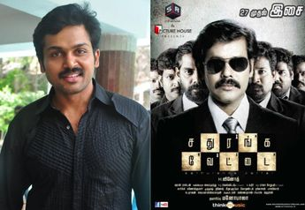 Don't miss Sathuranga Vettai, says Karthi