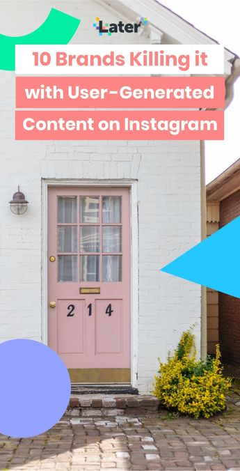 10 Brands Killing it with User-Generated Content on Instagram