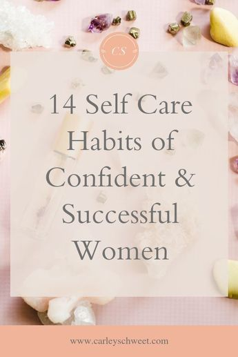 Confident women and successful women almost always have a strong self care routine. I'm sharing 14 self care habits for women who are recovering people pleasers looking to care for themselves. | self care ideas, self care rituals, confident women, successful women, women's self care, life coach, self care coach #carleyschweet #selfcareideas