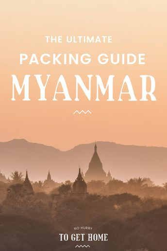 Myanmar Packing List: The Essentials You'll Definitely Need