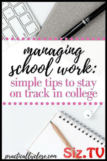 Managing School Work How to Stay on Track in Colle #college #education_college_staying_organized #gpa #High #Managing #organized #school #stay #succeed #successful #track #work
