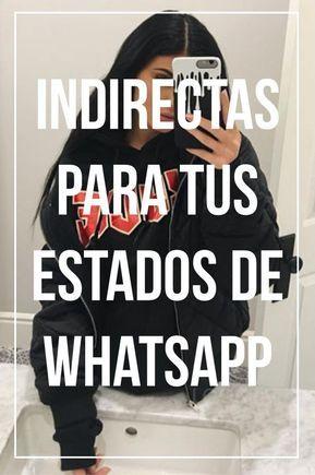 INDIRECTAS PARA TUS ESTADOS DE WHATSAPP
