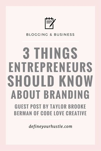 3 Things Entrepreneurs Should Know About Branding
