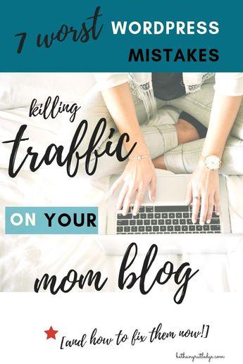 7 wordpress mistakes killing your mom blog traffic — Bethany Rutledge