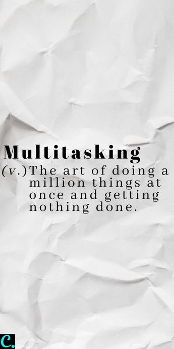 Definition of Multitasking - The art of doing a million things at once and getting nothing done | productivity tips | work smarter | get more done in less time #multitaskingquotes #humorquotes #funnyquotes #multitasking #productivity #productivitytips