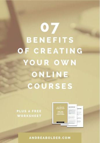 07 BENEFITS OF CREATING YOUR OWN ONLINE COURSES