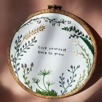See Me Stitch  Hand embroidery on Instagram; Give yourself time to grow hoop; Self care embroidery; Self love embroidery;