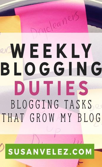 My Weekly Blogging Duties What I'm Doing to Grow My Blog