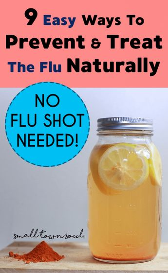 9 Easy Ways To Prevent And Treat The Flu Naturally