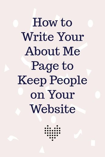 How to Write Your About Me Page to Keep People on Your Website and improve your google ranking.