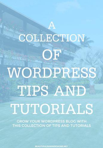 WordPress Tips and Tutorials - Beautiful Dawn Designs