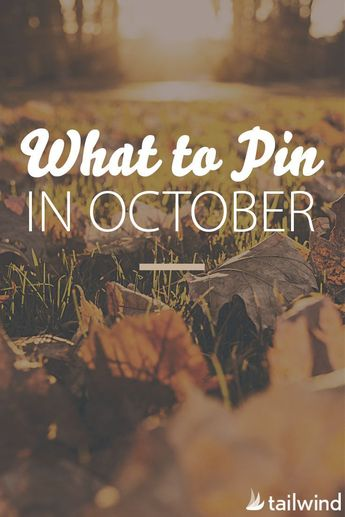 What to Pin in October