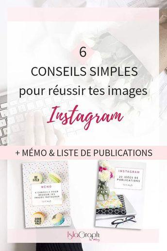 6 conseils simples pour réussir tes images Instagram
