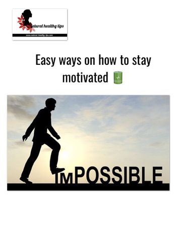 Easy ways on how to stay motivated