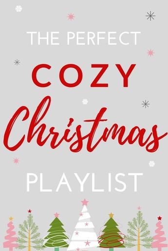 the perfect cozy christmas playlist christmas songs best christmas songs christian christmas songs
