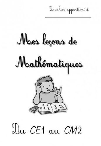 """""""Mes leçons de Mathématiques du CE1 au CM2"""" : Partie 1 (CE1 et CE2)"""