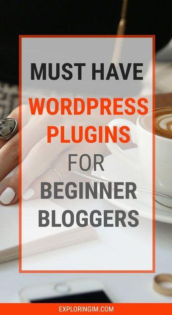 Must-Have WordPress Plugins For Beginner Bloggers